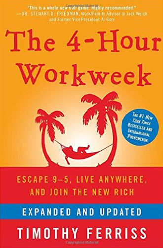 The 4-Hour Workweek, Expanded and Updated: Expanded and Updated, With Over 100 New Pages of Cutting-Edge Content. by Timothy Ferriss