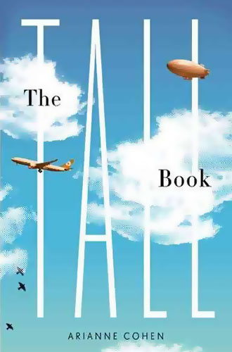 The Tall Book: A Celebration of Life from on High by Arianne Cohen