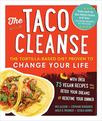 The Taco Cleanse: The Tortilla-Based Diet Proven to Change Your Life by Wes Allison