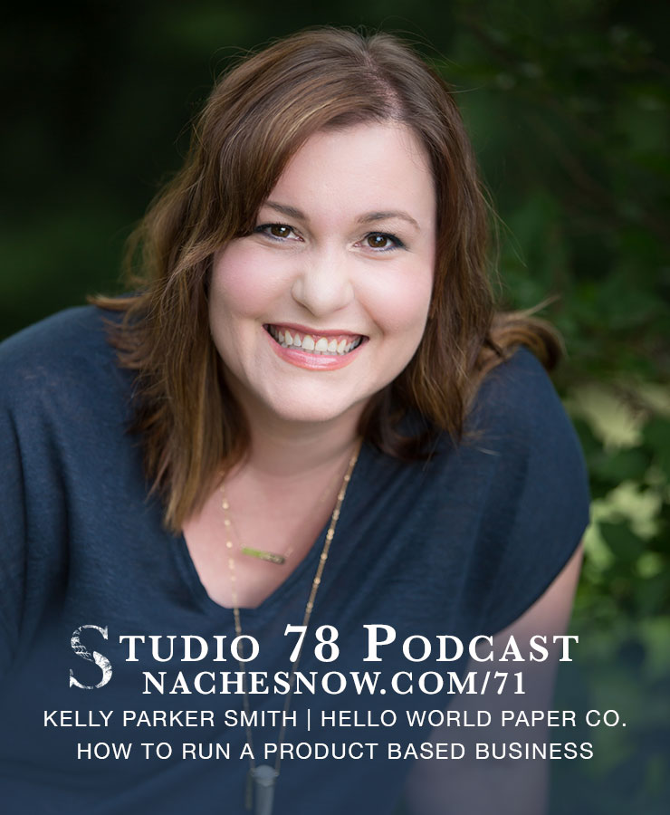 71. How to Run a Product Based Business  | Studio 78 Podcast nachesnow.com/71