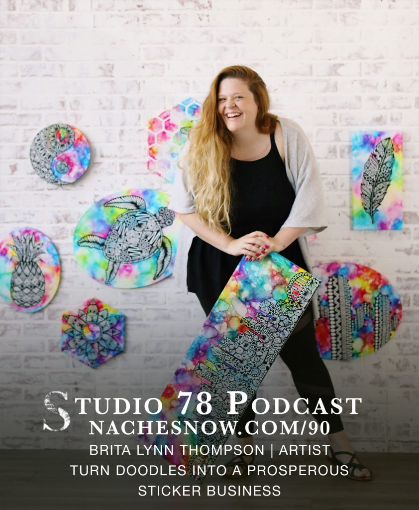 90. Turn Doodles Into a Prosperous Sticker Business | Studio 78 Podcast nachesnow.com/90